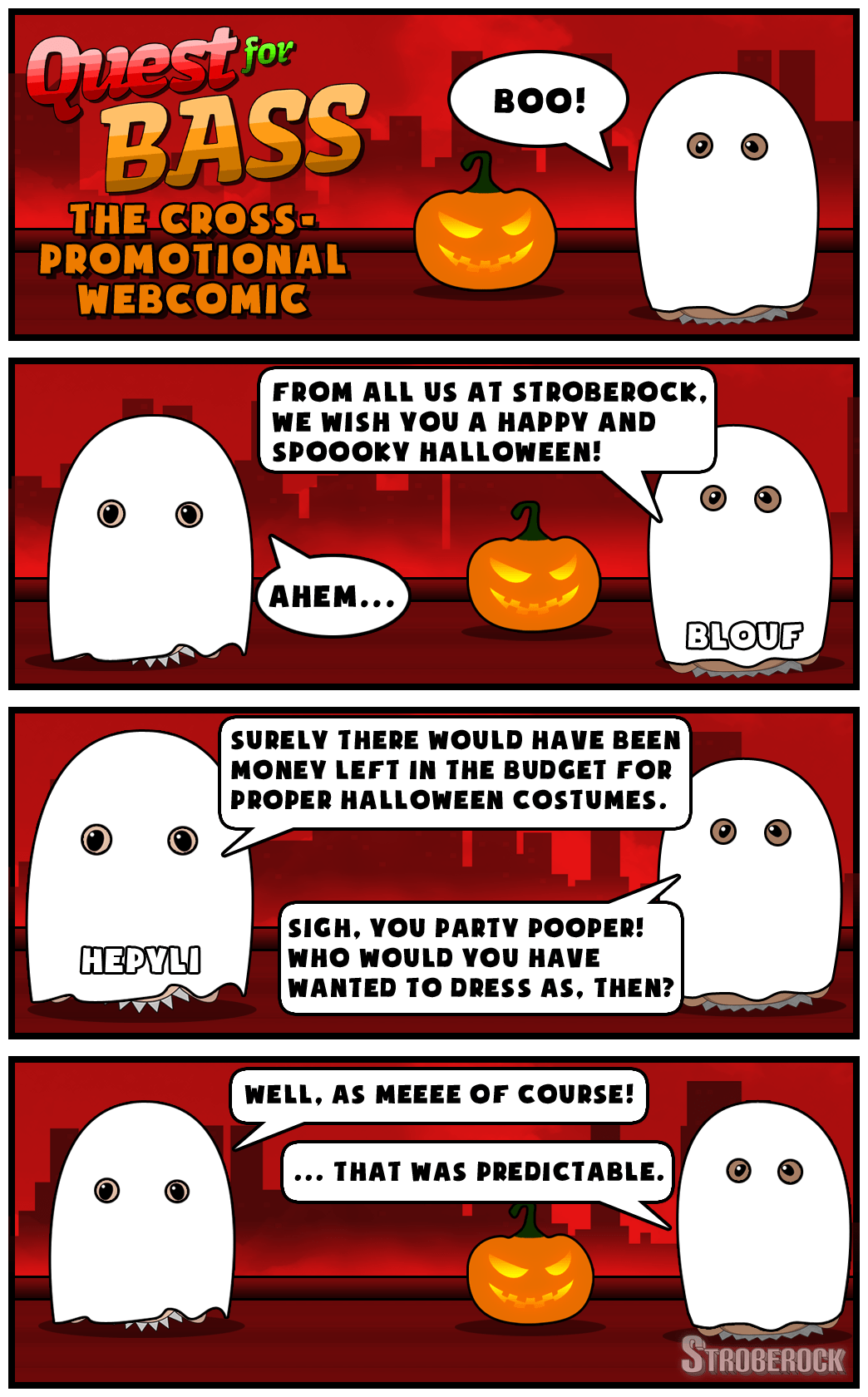 A webcomic where Blouf and Hepyli, from the game Quest for Bass, wishes you all a happy and spooky halloween!
